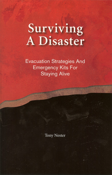 Surviving a Disaster: Evacuation Strategies and Emergency Kits for Staying Alive. A Survival Book by Tony Nester