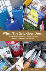 When The Grid Goes Down - Disaster Preparations and Survival Gear for Making Your Home Self-Reliant. An Urban Survival Book by Tony Nester.