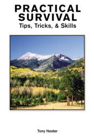 Practical Survival: Tips, Tricks, & Skills