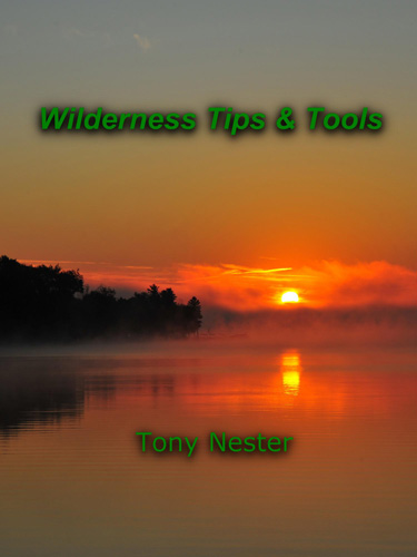 Wilderness Tips & Tools by Tony Nester