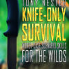 The New Knife-Only Survival Book is Now Available on Amazon!